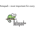 Why Notepad++ most important for every one?