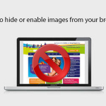How to Hide or Enable images from your browser?