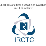 How to check Senior Citizen quota ticket availability in IRCTC website