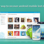 Easy way to Recover Android Mobile lost data