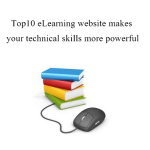 Top 10 eLearning website makes your technical skills more powerful