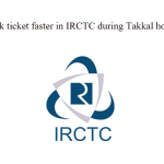 Book ticket faster in IRCTC during Tatkal hours