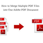 How to Merge Multiple PDF Files into One Adobe PDF Document