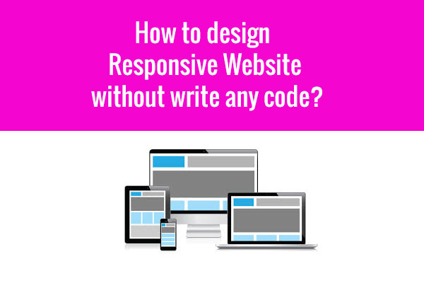 how to design responsive website without write code