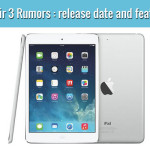 iPad Air 3 Rumors : Release date and features