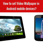 How to set Video Wallpaper in Android mobile devices?