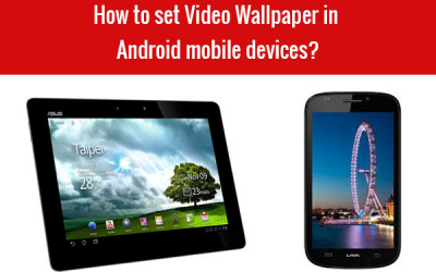set video wallpaper in android mobile devices
