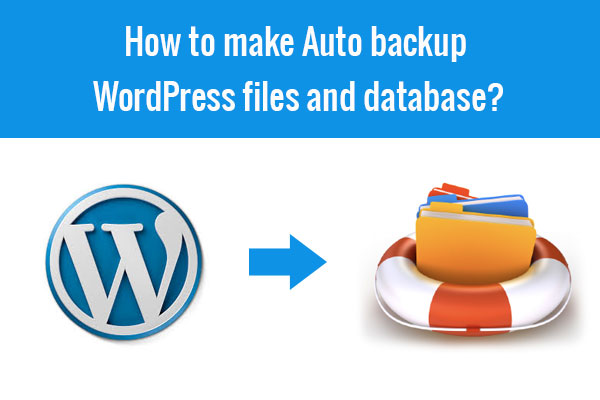 how to make auto backup WordPress files and database