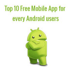 Top 10 Free mobile app for every Android users