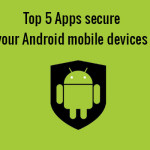 Top 5 free Android Apps secure your mobile devices