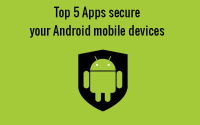 top 5 android mobile antivirus