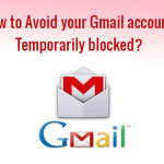 How to avoid your Gmail account temporarily blocked?