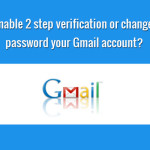 How to enable 2 step verification or Change Password your Gmail account?
