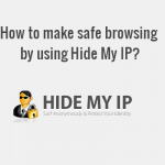 How to make safe browsing by using Hide My IP?