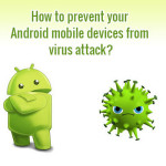 How to prevent your Android mobile devices from virus attack?