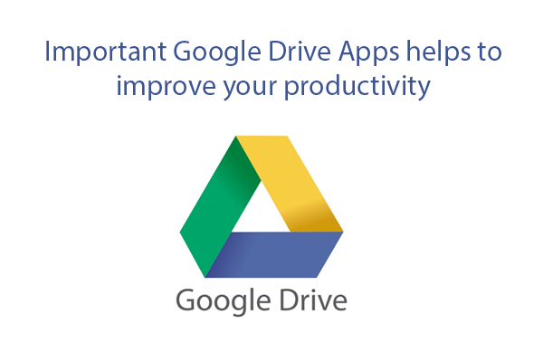 Google Drive Apps helps-to improve your productivity