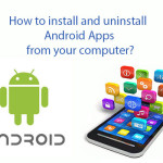 How to install and uninstall Android apps from your computer?