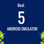 Best 5 Android Emulator for Windows computer