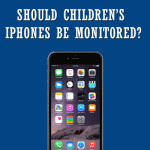 Should children's iPhones be monitored?