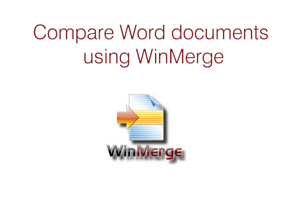How to compare Word documents using WinMerge?