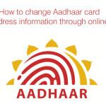How to change Aadhaar card address information through online?
