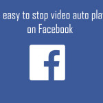 An easy way to stop video auto play on Facebook