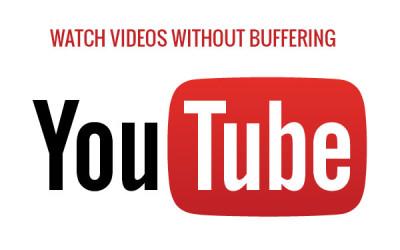 watc youtube video without buffer