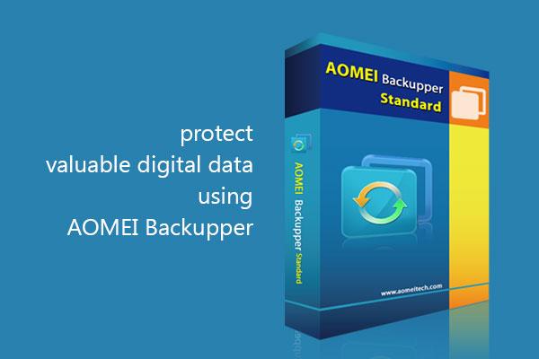 Protect Valuable Digital Data Using Aomei Backupper