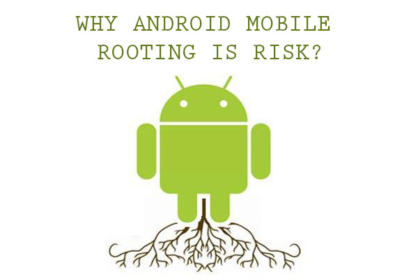 android mobile rooting risk factors