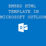 How to embed HTML in Microsoft Outlook?