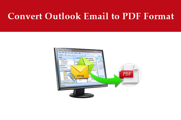 How to Convert Outlook Email to PDF Format with Attachments?