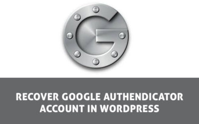 recover google authenticator account in wordpress