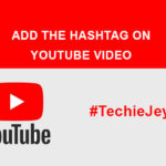 How to Effectively Add the Hashtag on your YouTube Video?