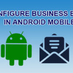 How to Configure Business Email in Android Mobile?
